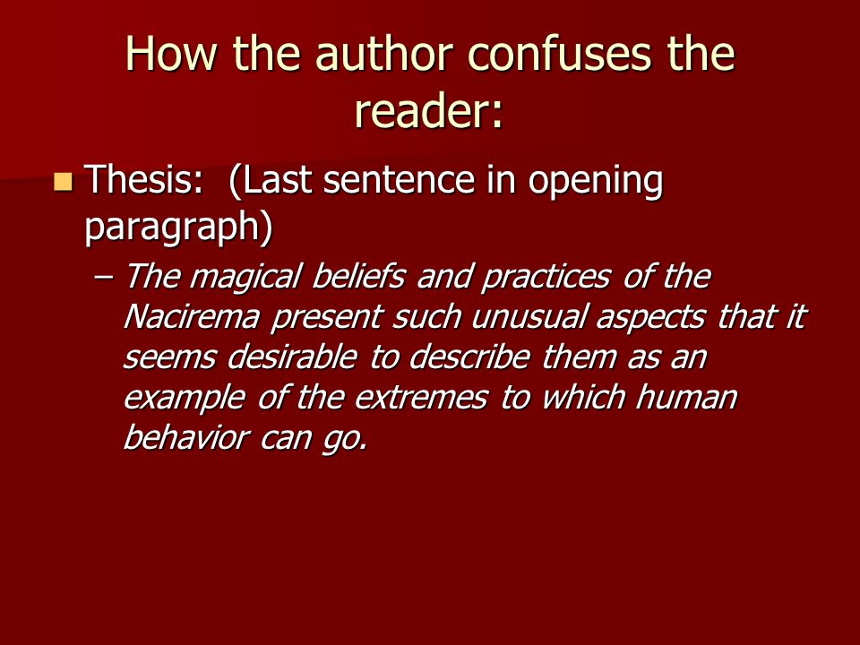How the author confuses the reader: Thesis: (Last sentence in opening paragraph) Thesis: (Last sentence in opening paragraph) –The magical beliefs and