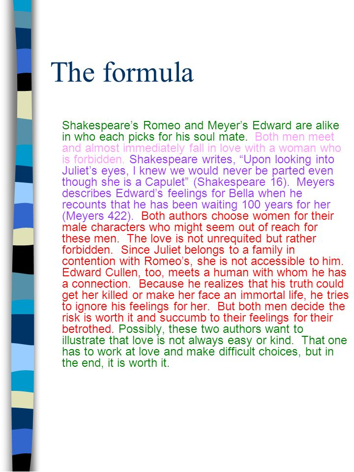 The formula Shakespeares Romeo and Meyers Edward are alike in who each picks for his soul mate.