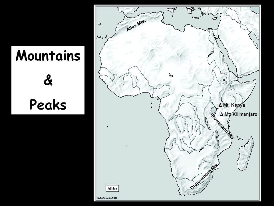 Drajensburg Mts. Ruwenzori Mts. Δ Mt. Kenya Δ Mt. Kilimanjaro Mountains & Peaks Atlas Mts.