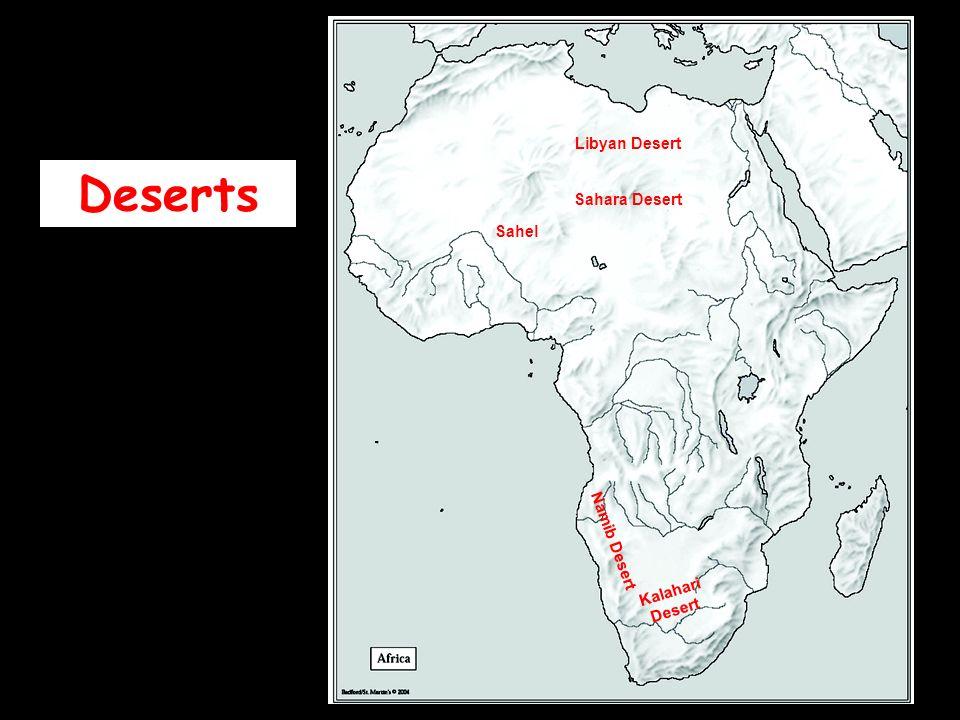 Deserts Sahara Desert Sahel Kalahari Desert Namib Desert Libyan Desert