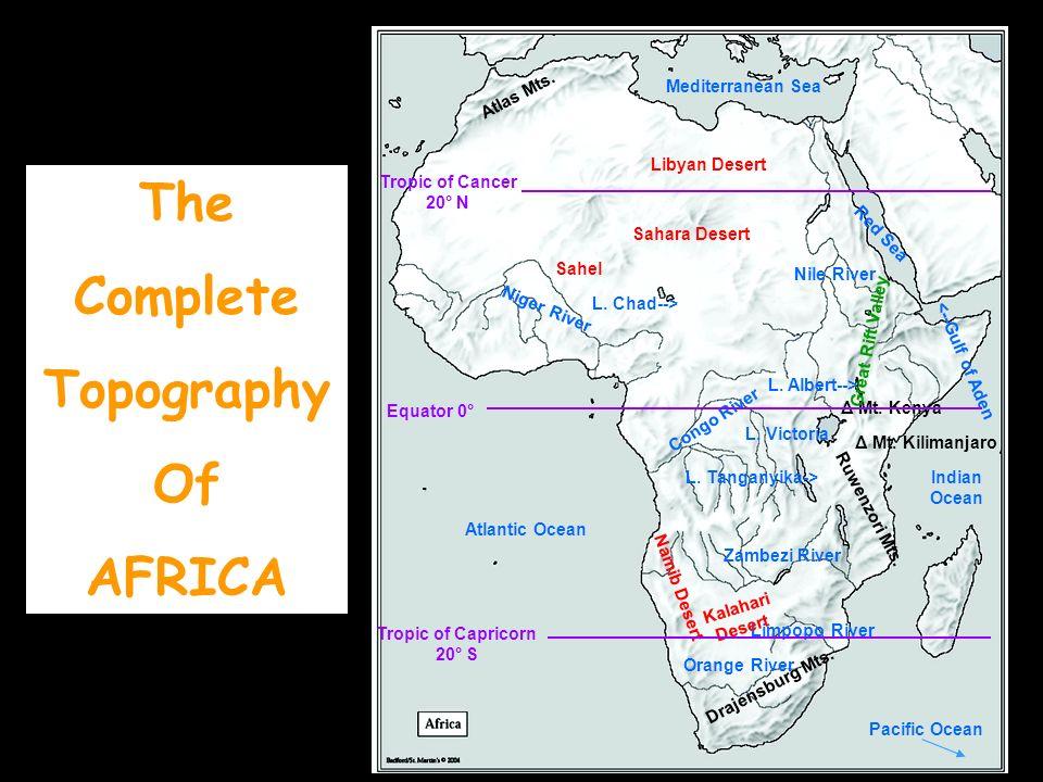 The Complete Topography Of AFRICA Nile River Congo River Zambezi River Niger River Orange River Limpopo River Mediterranean Sea Atlantic Ocean Pacific