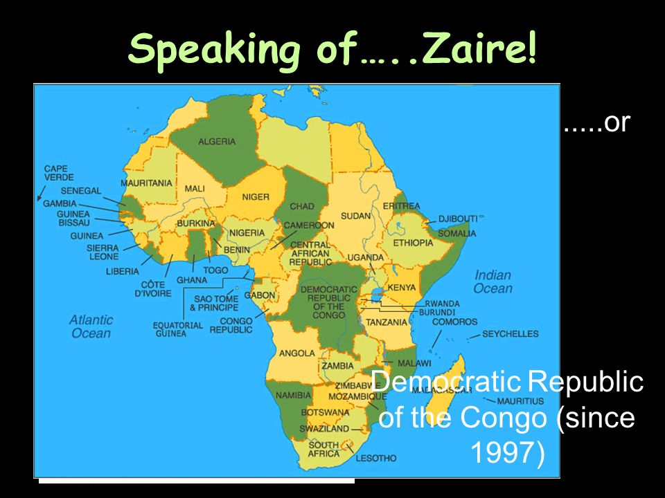 Speaking of…..Zaire! Is this Zaire?......or Democratic Republic of the Congo (since 1997)