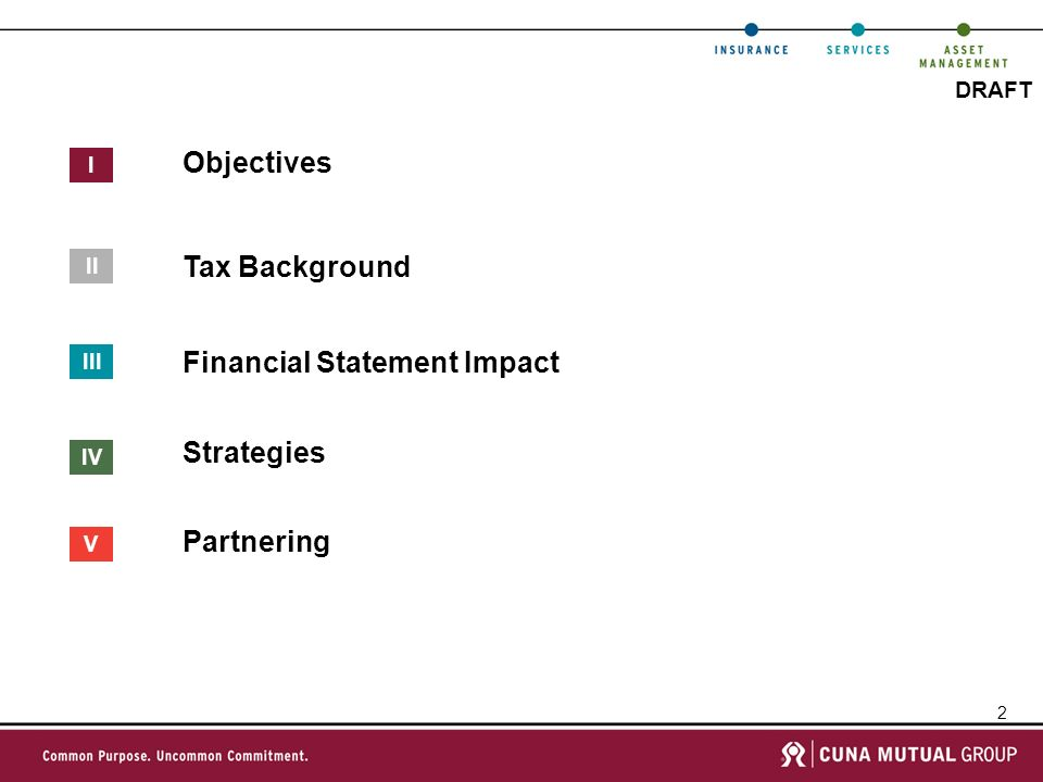 2 DRAFT Objectives Financial Statement Impact Strategies Partnering I III IV V Tax Background II