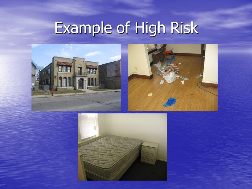 Example of High Risk