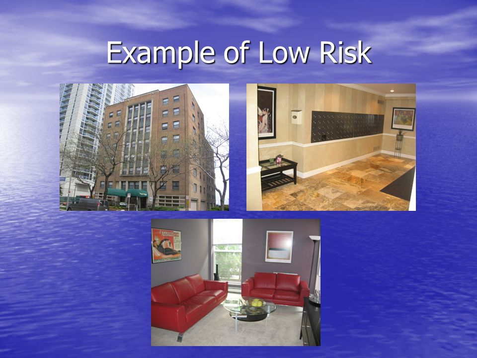 Example of Low Risk