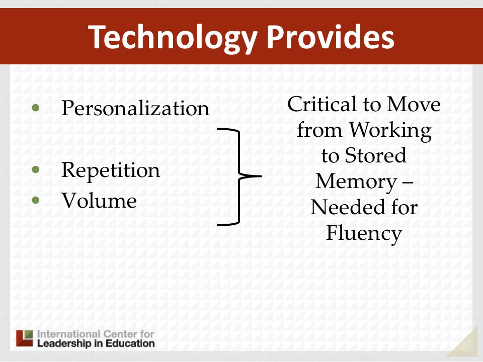Personalization Repetition Volume Technology Provides Critical to Move from Working to Stored Memory – Needed for Fluency