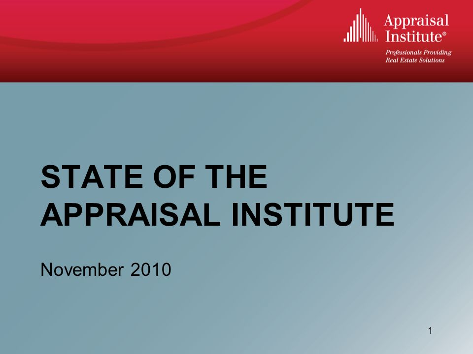 STATE OF THE APPRAISAL INSTITUTE November