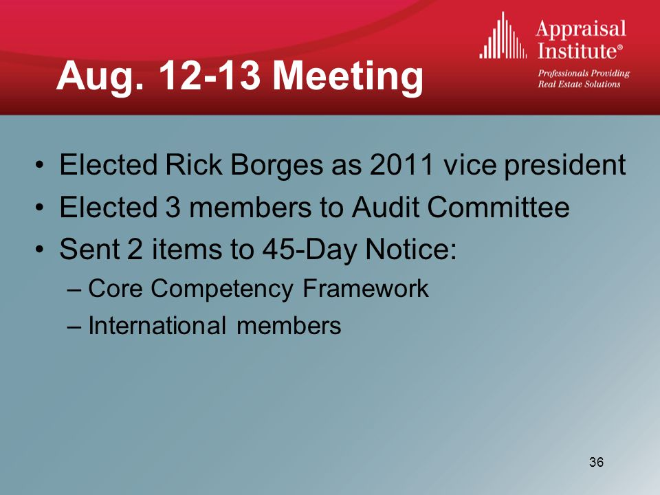 Aug. 12-13 Meeting Elected Rick Borges as 2011 vice president Elected 3 members to Audit Committee Sent 2 items to 45-Day Notice: –Core Competency Fra