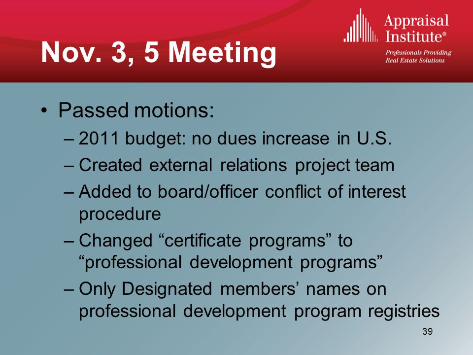 Nov. 3, 5 Meeting Passed motions: –2011 budget: no dues increase in U.S.