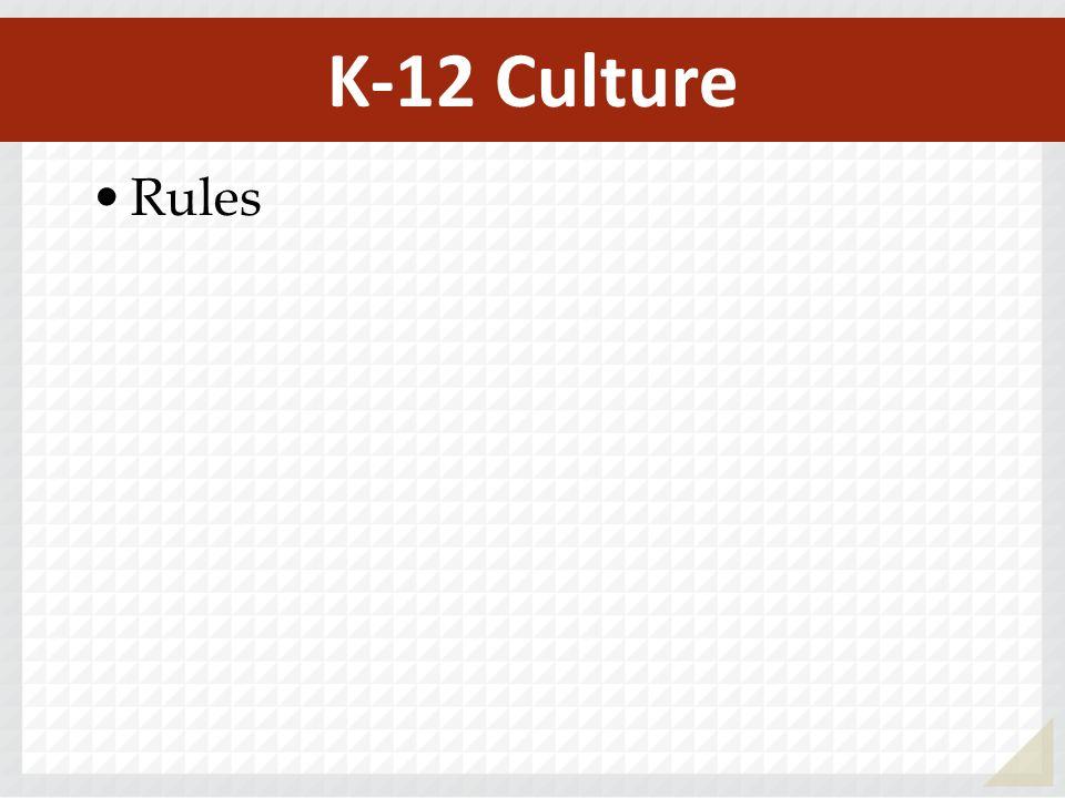 Rules K-12 Culture