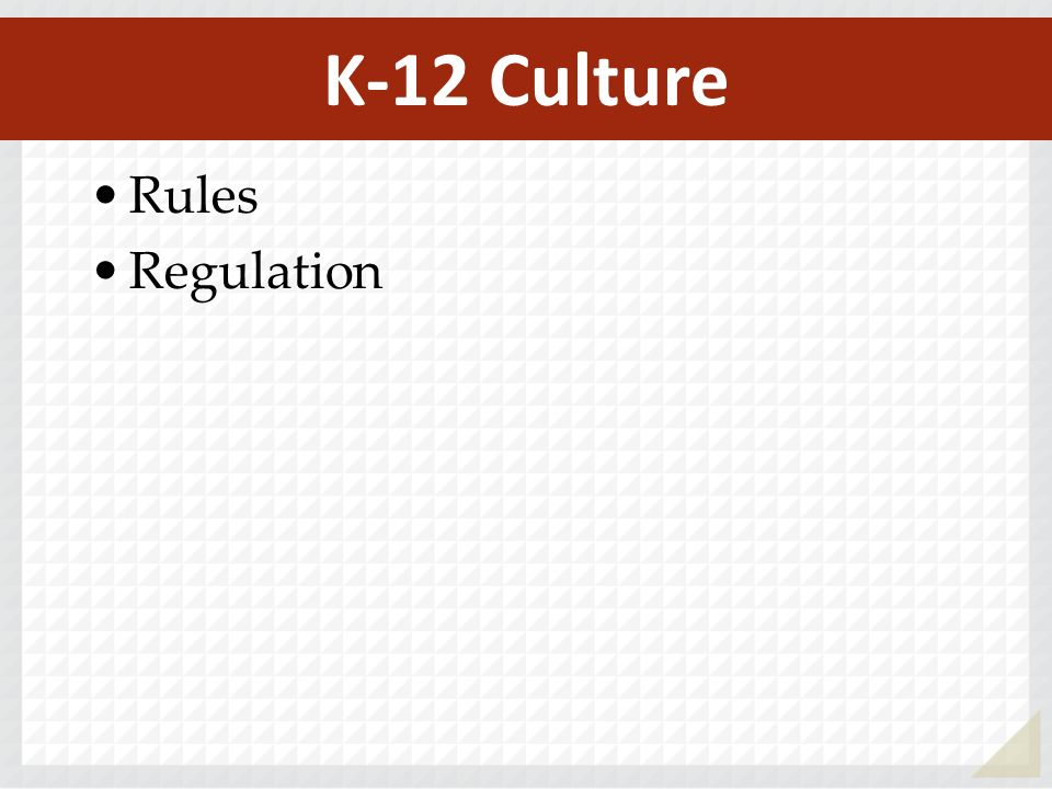 Rules Regulation K-12 Culture