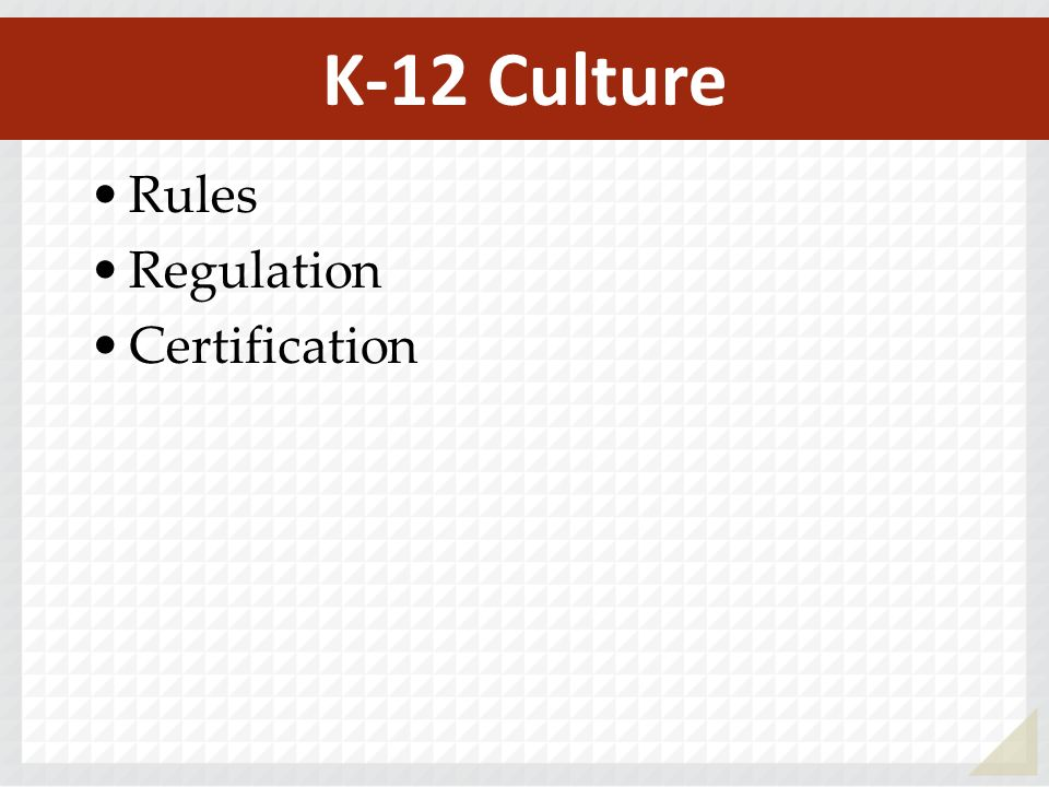 Rules Regulation Certification K-12 Culture
