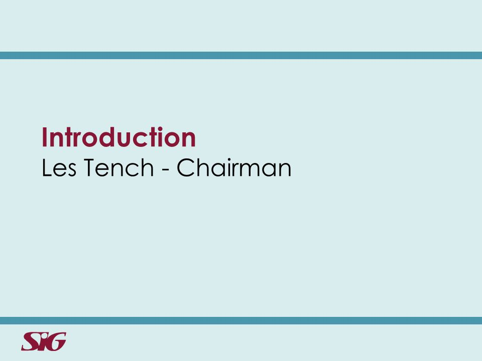 Introduction Les Tench - Chairman