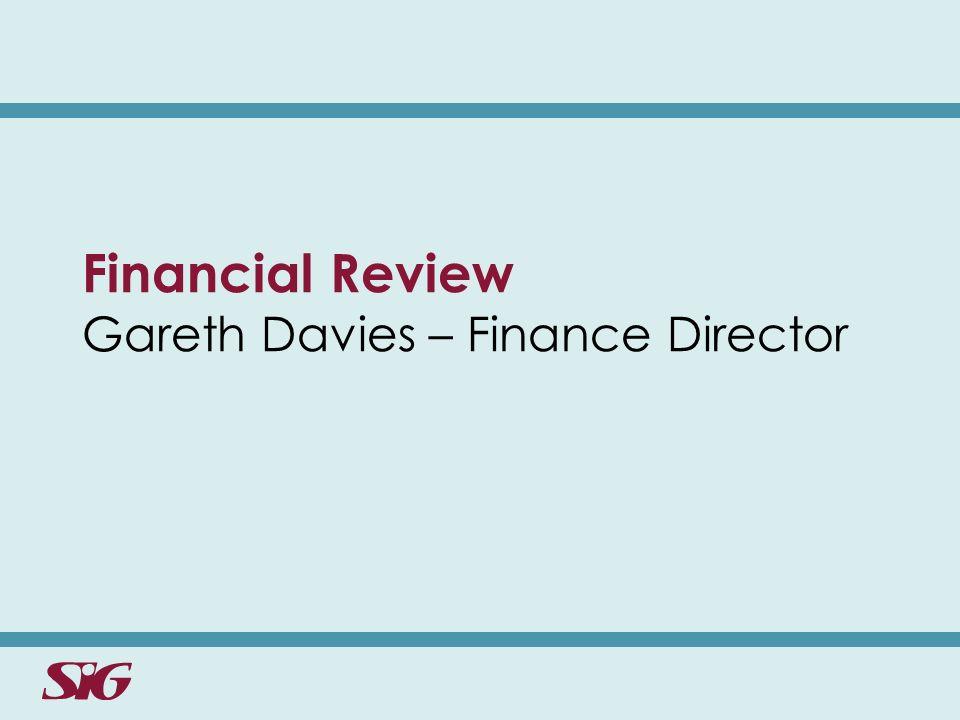 Financial Review Gareth Davies – Finance Director