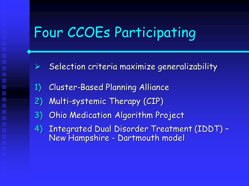 Four CCOEs Participating Selection criteria maximize generalizability Selection criteria maximize generalizability 1)Cluster-Based Planning Alliance 2