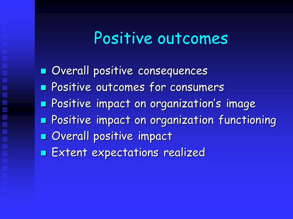 Positive outcomes Overall positive consequences Overall positive consequences Positive outcomes for consumers Positive outcomes for consumers Positive