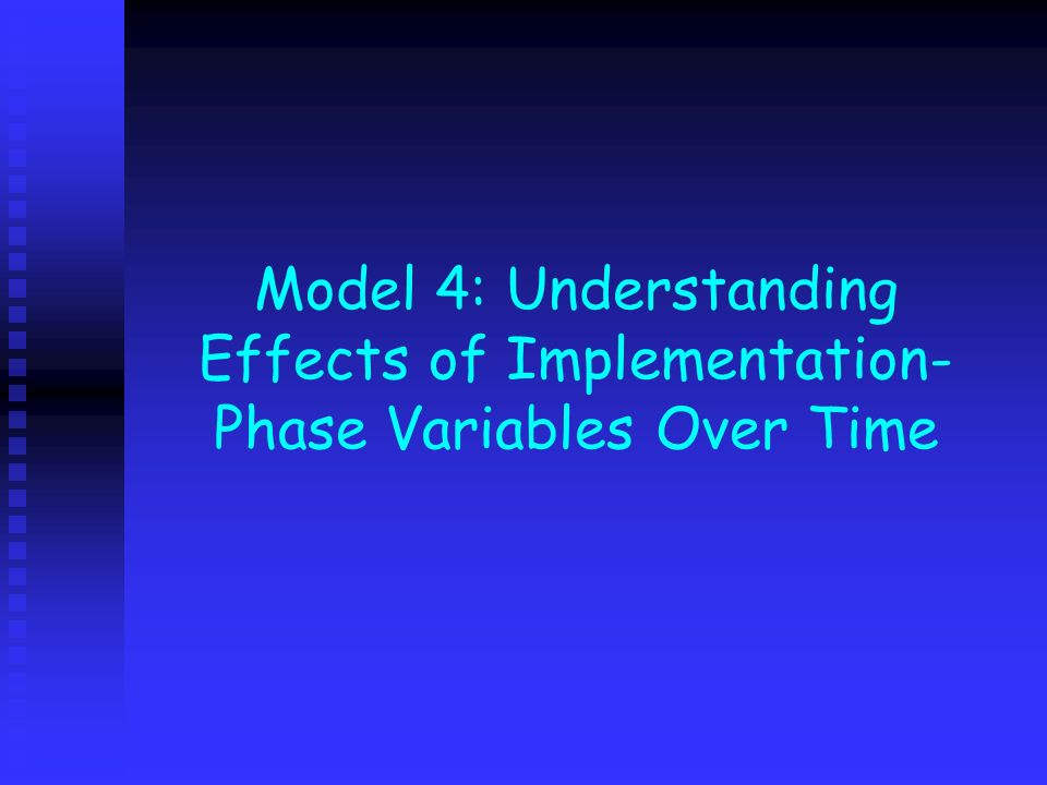 Model 4: Understanding Effects of Implementation- Phase Variables Over Time