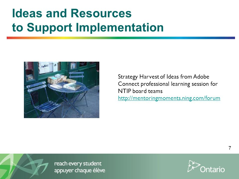 7 Ideas and Resources to Support Implementation Strategy Harvest of Ideas from Adobe Connect professional learning session for NTIP board teams http:/