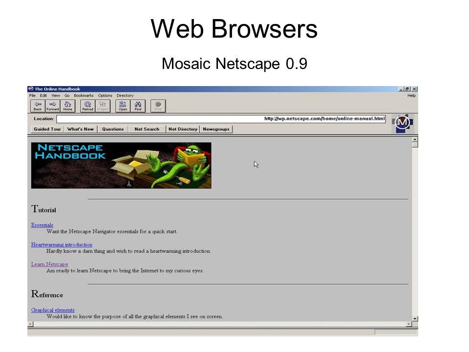 Web Browsers Mosaic Netscape 0.9