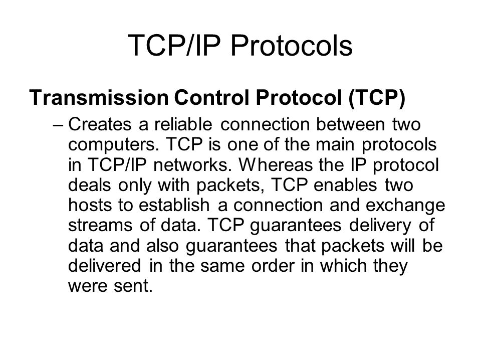 Internet Protocol (IP) –Provides addressing scheme..