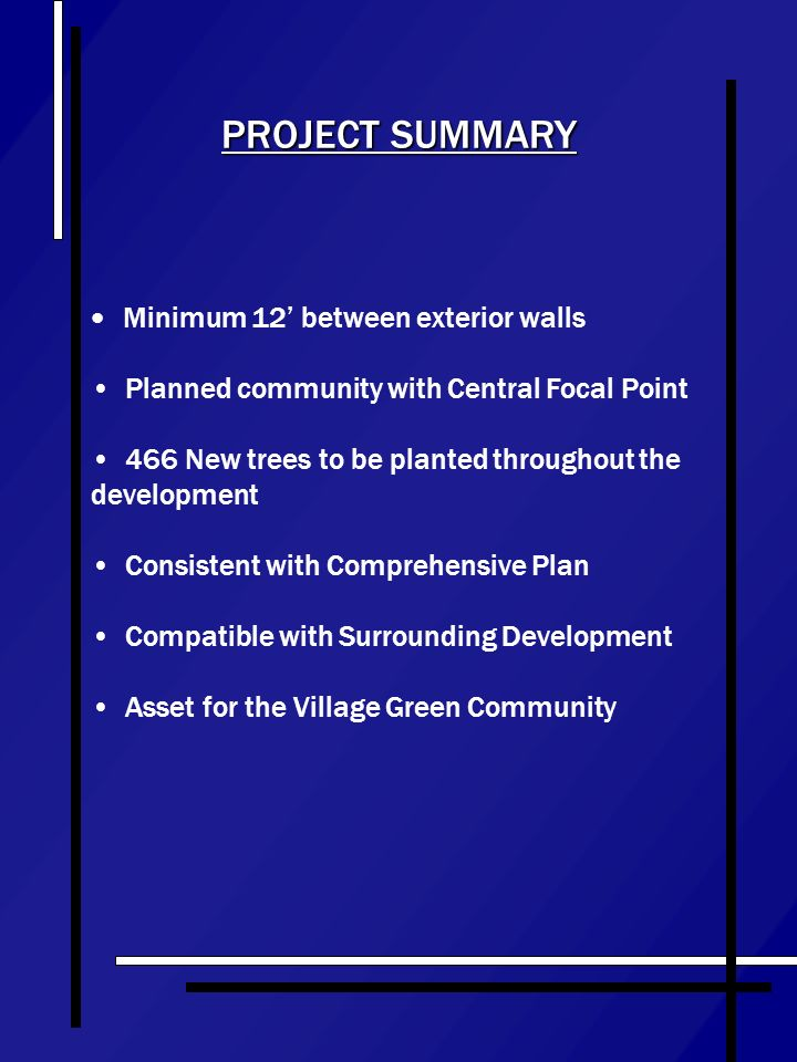 PROJECT SUMMARY Minimum 12 between exterior walls Planned community with Central Focal Point 466 New trees to be planted throughout the development Co
