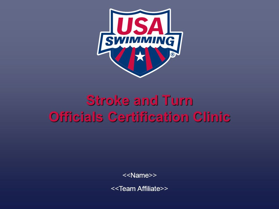 2 Stroke and Turn Officials Certification Clinic Certification Requirements Philosophy of Officiating The Rules –Video –Common Infractions Assignment and Jurisdiction of Officials Stroke & Turn Procedures