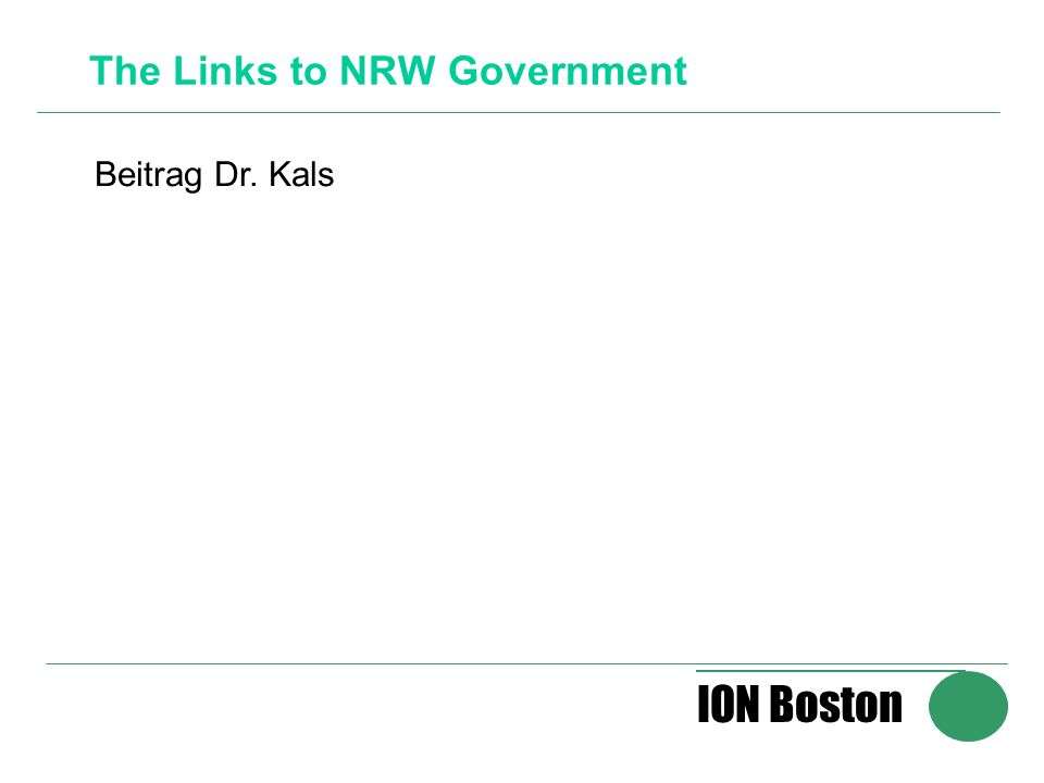 ION Boston The Links to NRW Government Beitrag Dr. Kals
