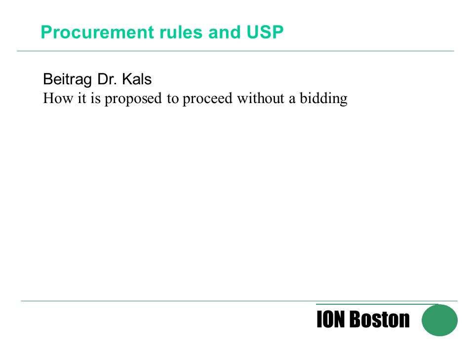 ION Boston Procurement rules and USP Beitrag Dr. Kals How it is proposed to proceed without a bidding