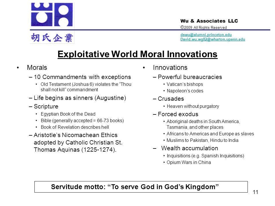 Wu & Associates LLC © 2009 All Rights Reserved dswu@alumni.princeton.edu David.wu.wg82@wharton.upenn.edu Exploitative World Moral Innovations Morals –