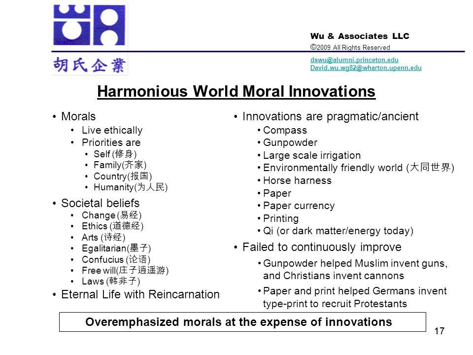 Wu & Associates LLC © 2009 All Rights Reserved dswu@alumni.princeton.edu David.wu.wg82@wharton.upenn.edu 17 Harmonious World Moral Innovations Morals