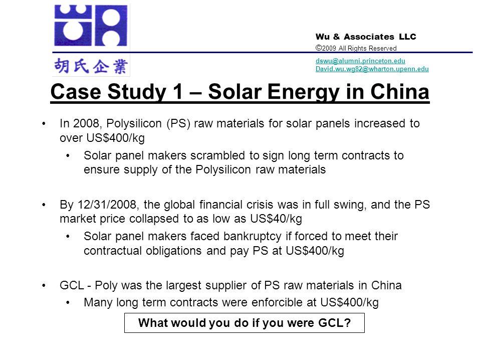 Wu & Associates LLC © 2009 All Rights Reserved dswu@alumni.princeton.edu David.wu.wg82@wharton.upenn.edu Case Study 1 – Solar Energy in China In 2008,