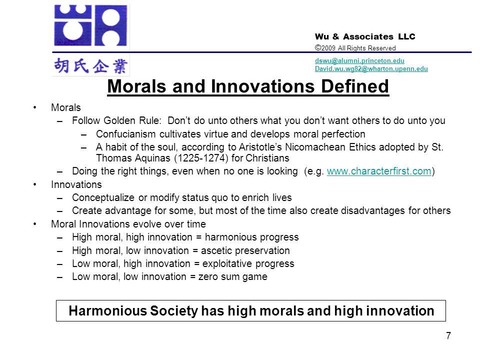 Wu & Associates LLC © 2009 All Rights Reserved dswu@alumni.princeton.edu David.wu.wg82@wharton.upenn.edu 7 Morals and Innovations Defined Morals –Foll