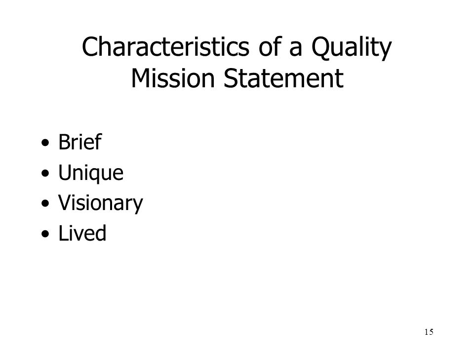 15 Characteristics of a Quality Mission Statement Brief Unique Visionary Lived