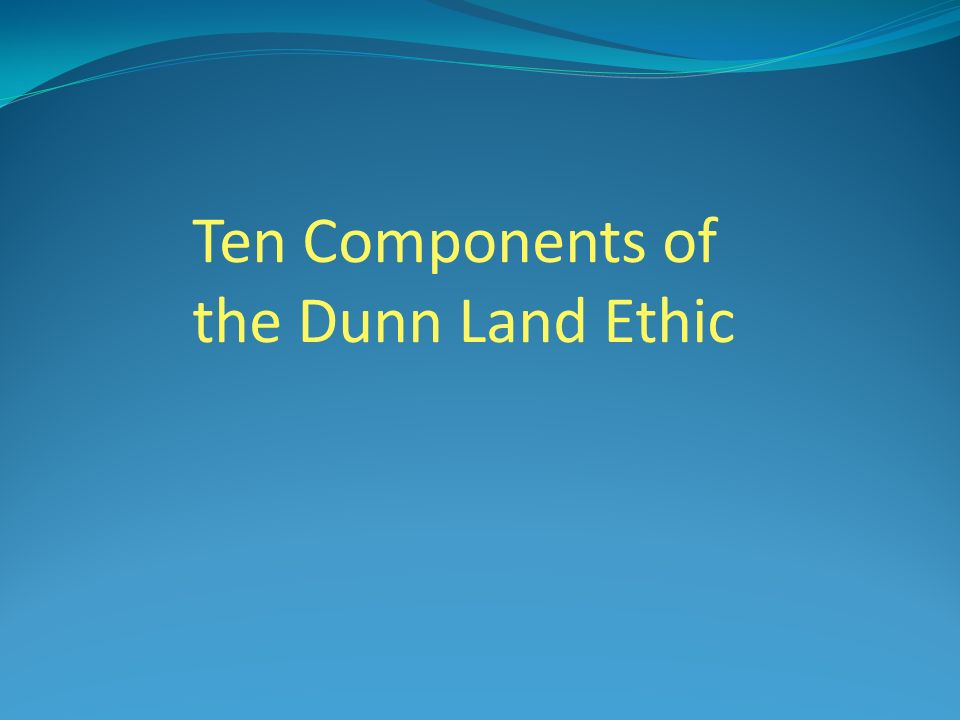 Ten Components of the Dunn Land Ethic