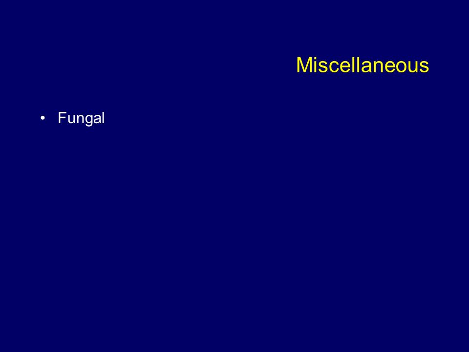 Miscellaneous Fungal