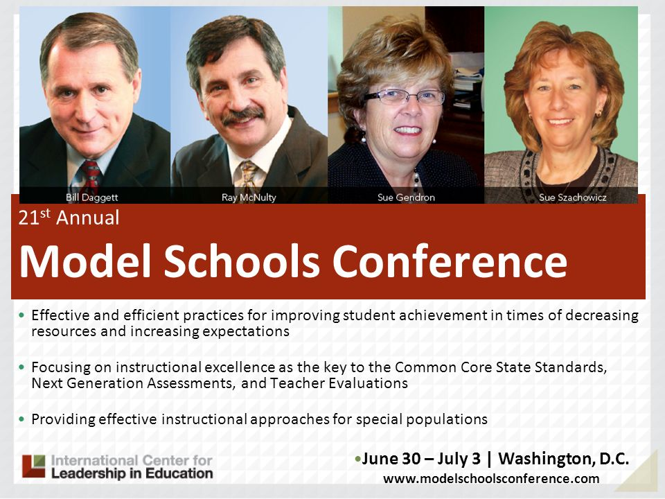 21 st Annual Model Schools Conference Effective and efficient practices for improving student achievement in times of decreasing resources and increas
