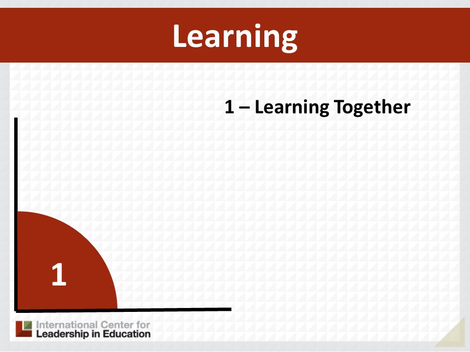 1 1 – Learning Together Learning