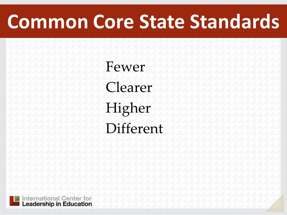 Fewer Clearer Higher Different Common Core State Standards