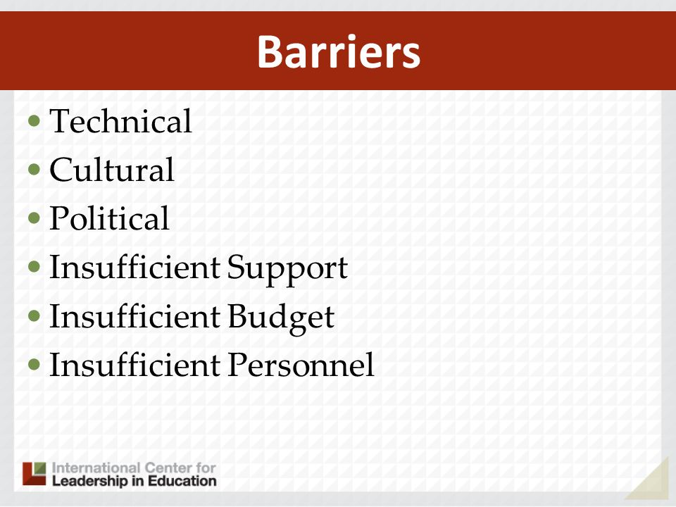 Technical Cultural Political Insufficient Support Insufficient Budget Insufficient Personnel Barriers