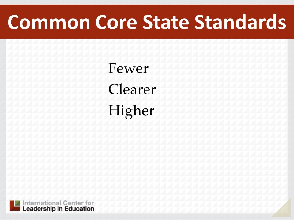Fewer Clearer Higher Common Core State Standards
