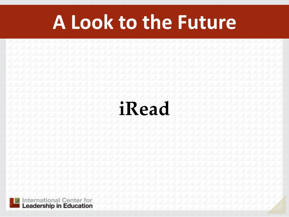 A Look to the Future iRead