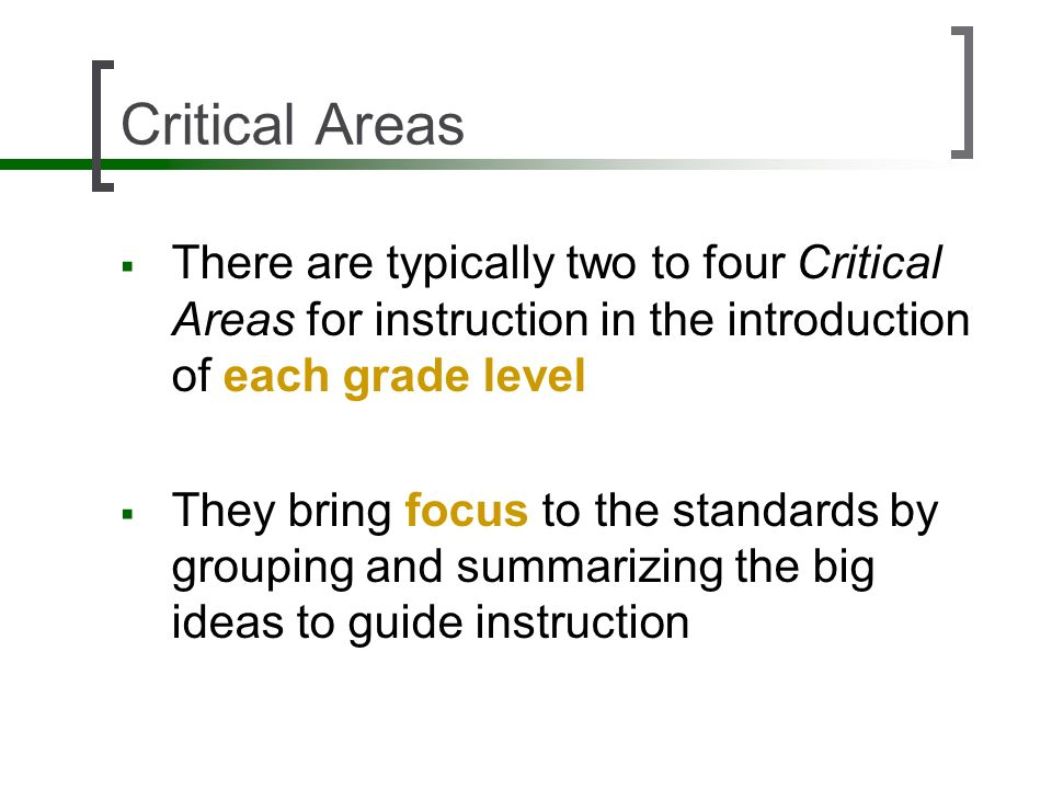 Critical Areas There are typically two to four Critical Areas for instruction in the introduction of each grade level They bring focus to the standard