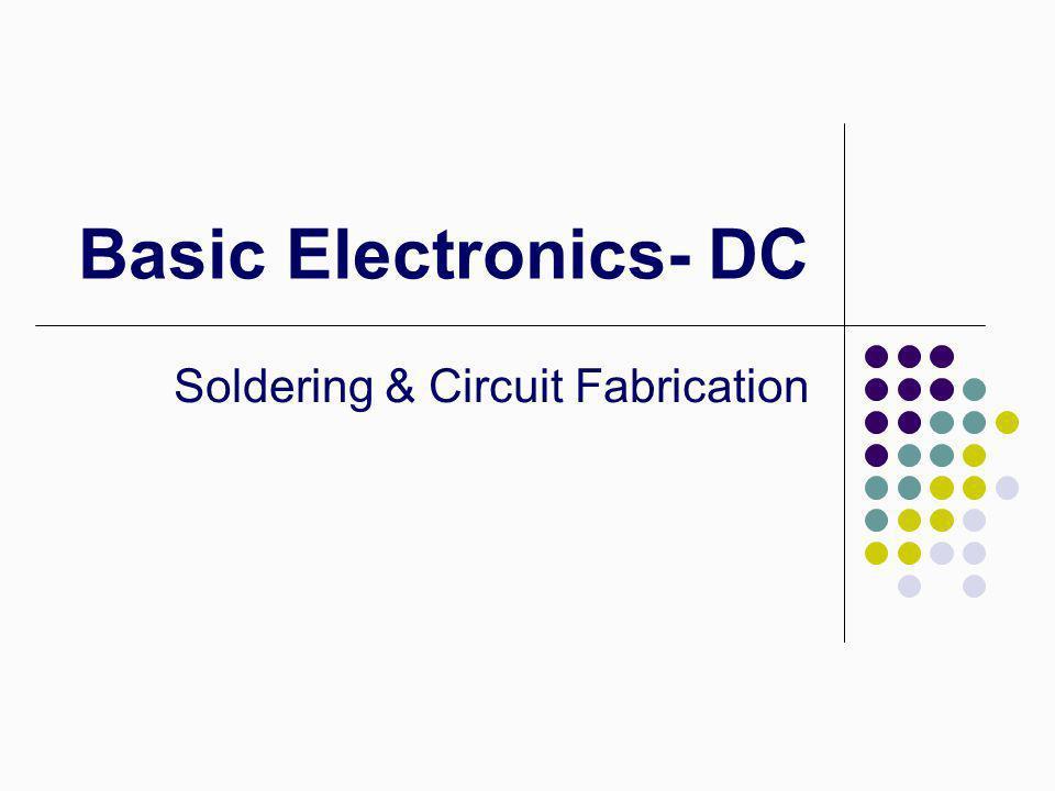 Basic Electronics- DC Soldering & Circuit Fabrication
