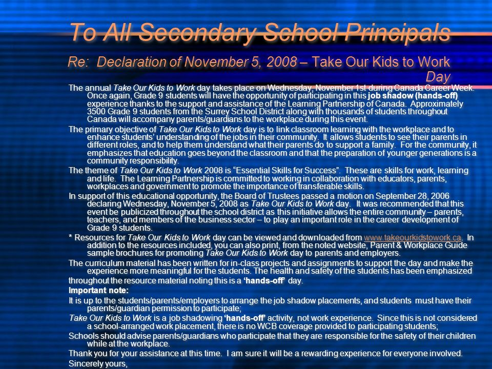 To All Secondary School Principals Re: Declaration of November 5, 2008 – Take Our Kids to Work Day The annual Take Our Kids to Work day takes place on
