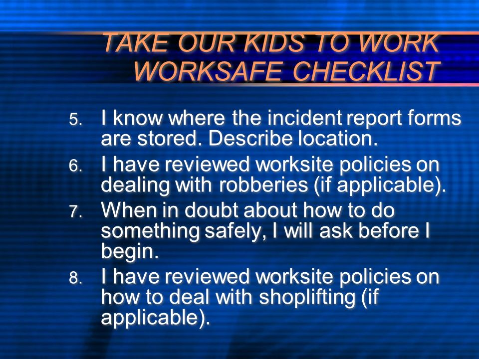 TAKE OUR KIDS TO WORK WORKSAFE CHECKLIST 9.
