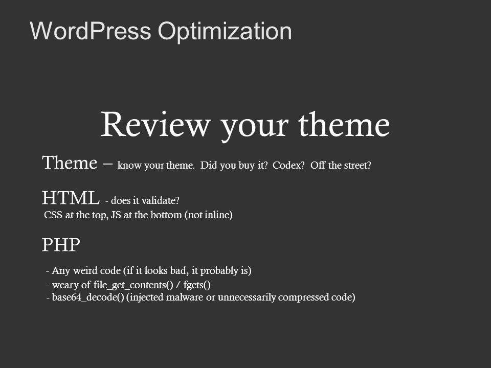WordPress Optimization Review your theme Theme – know your theme.