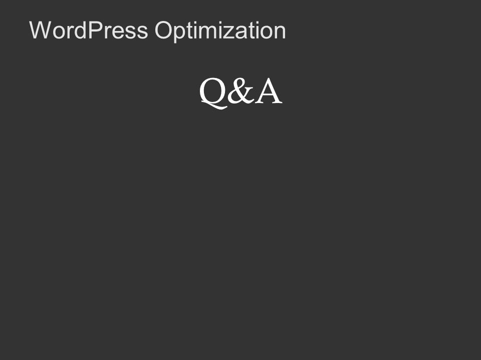 WordPress Optimization Q&A