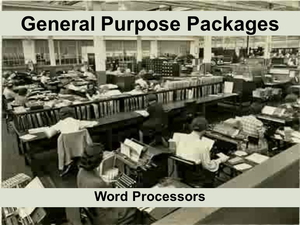 General Purpose Packages Word Processors