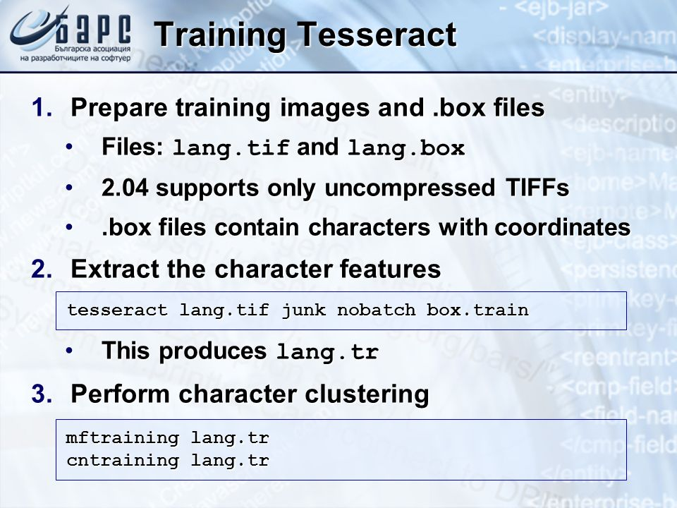 Training Tesseract 1.Prepare training images and.box files Files: lang.tif and lang.boxFiles: lang.tif and lang.box 2.04 supports only uncompressed TI