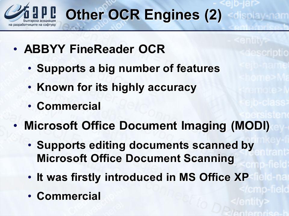 Other OCR Engines (2) ABBYY FineReader OCRABBYY FineReader OCR Supports a big number of featuresSupports a big number of features Known for its highly